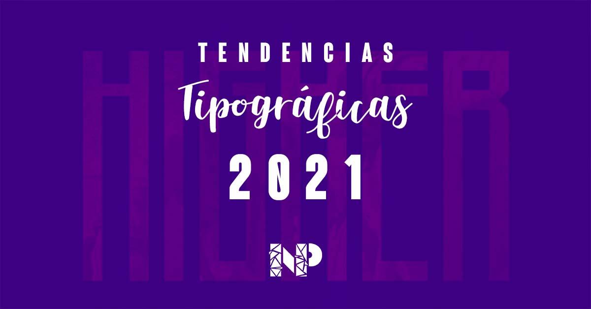 Tendencias tipográficas 2021